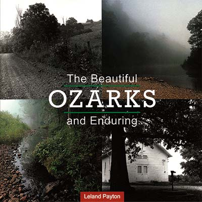 The Beautiful and Enduring Ozarks
