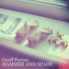 Geoff Farina – Hammer And Spade