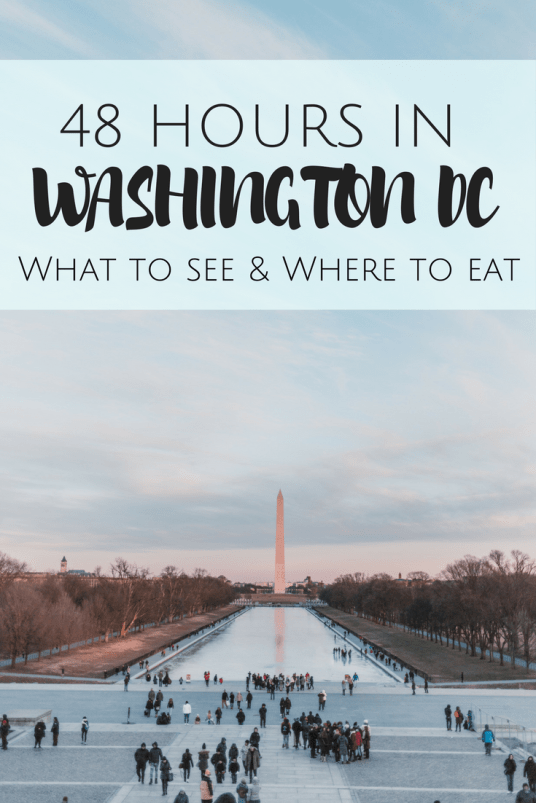 How to spend 48 Hours in Washington DC