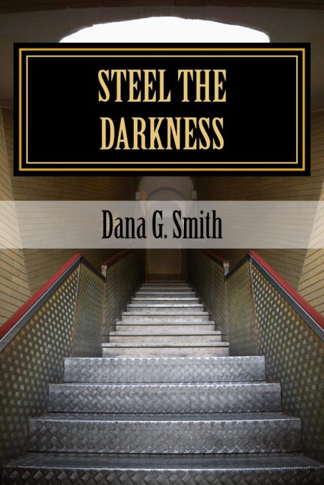 Steel the Darkness by Dana Glenn Smith; Get this Christian Fiction Thriller today and share this page with your friends!