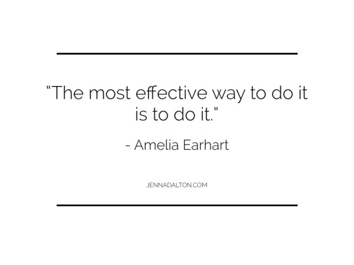 Thanks to Jenna Dalton for this inspiring gem from Amelia Earhart.