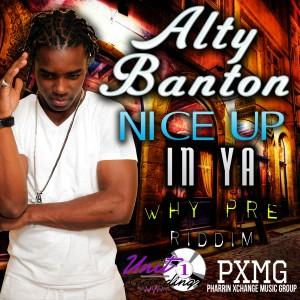 Alty B Nice Up In Ya