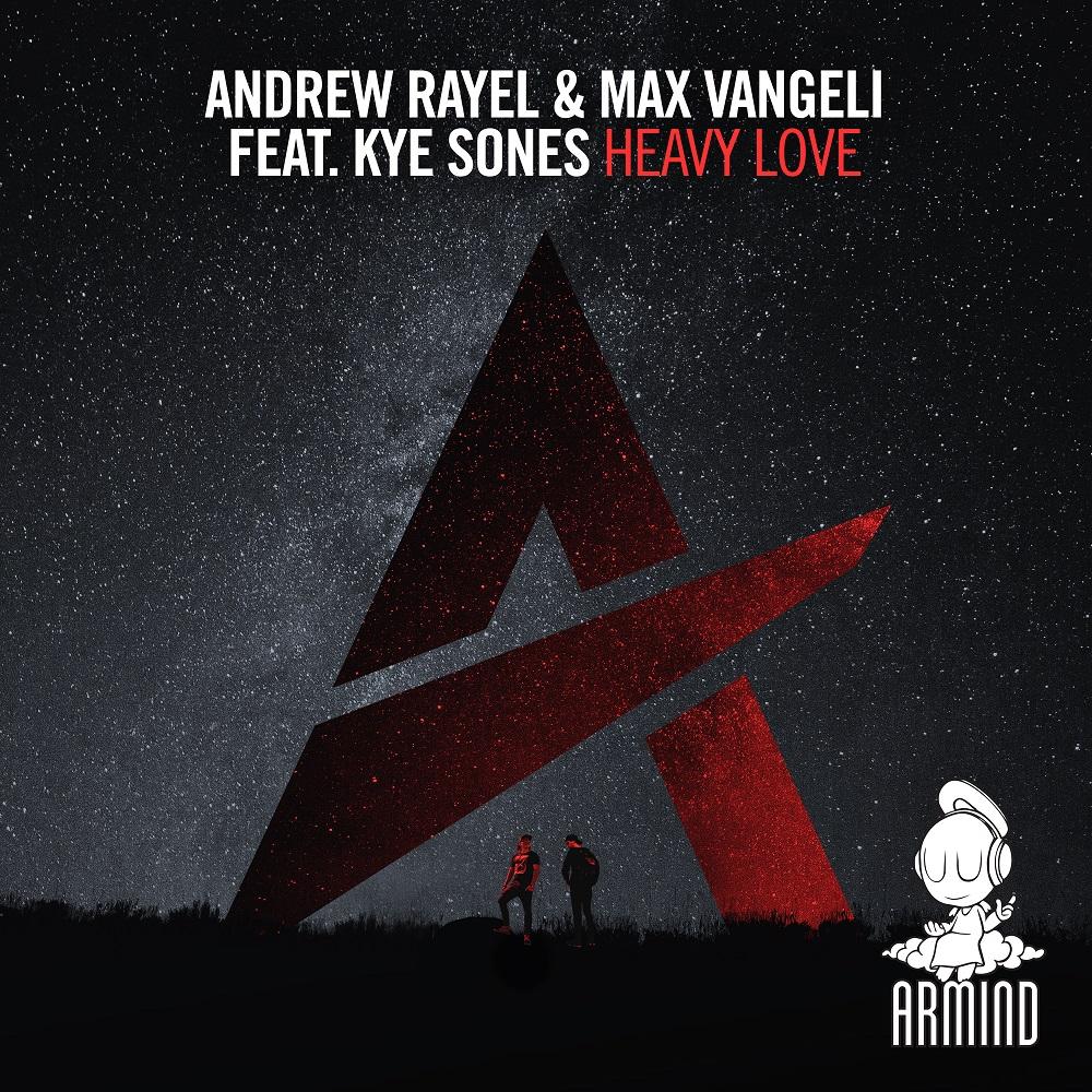 Andrew Rayel & Max Vangeli feat. Kye Sones – Heavy Love [Armind]