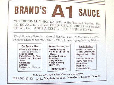"Created by George IV's chef in 1824; legend has it that George IV liked it so much, he declared it was ""A.1."". Now owned by Kraft Foods and sold as ""A.1. steak sauce"" in American supermarkets."