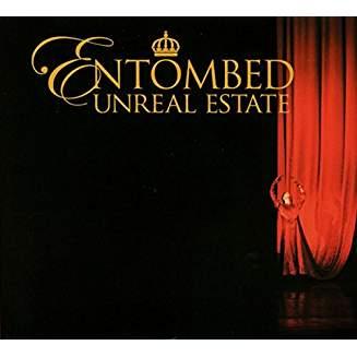 ENTOMBED - UNREAL ESTATE digi