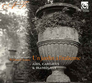 LES ARTS FLORISSANTS/WILLIAM CHRISTIE - UN JARDIN L'ITALIENNE...CD