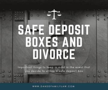 Safe Deposit Boxes and Divorce