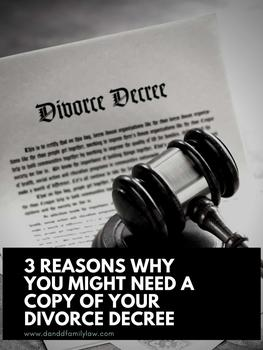3 Reasons Why You Might Need A Copy Of Your Divorce Decree