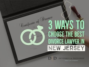 3 Ways to Choose the Best Divorce Lawyer in New Jersey