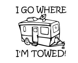 I GO WHERE I'M TOWED Decal