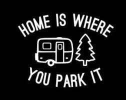 """Home is where you park it"" Decal"