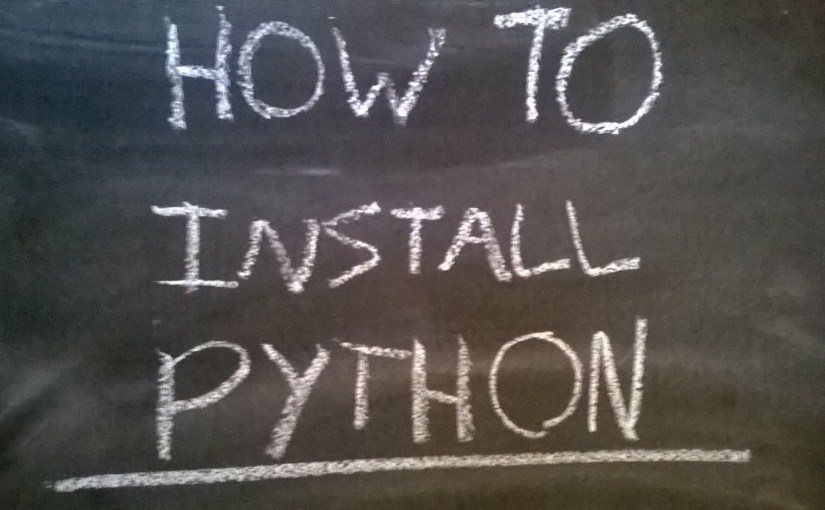 Beginners Guide to Programming – Install Python
