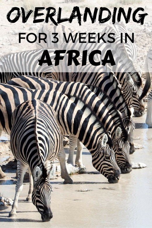 Overlanding for 3 weeks in Africa