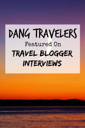 Dang Travelers Interview
