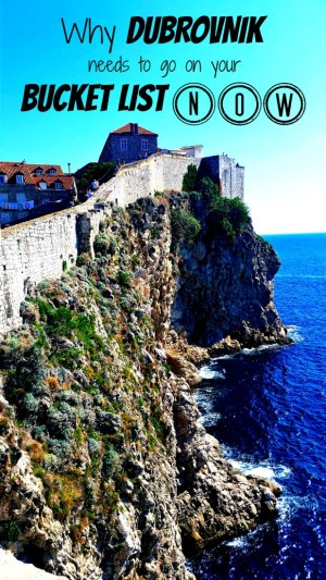 Why Dubrovnik needs to go on your bucket list now!
