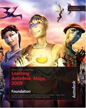 Learning Autodesk® Maya® 2009   Foundation