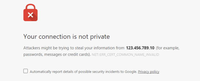 "A Chrome browser error message when trying to visit a site: ""Your connection is not private."""