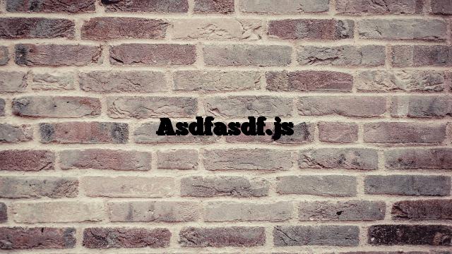 Asdfasdf.js