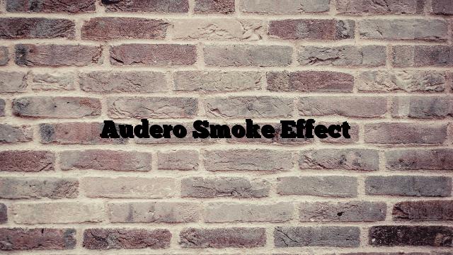 Audero Smoke Effect