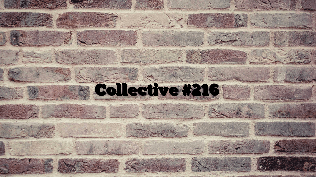 Collective #216