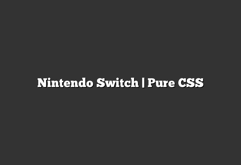 Nintendo Switch | Pure CSS
