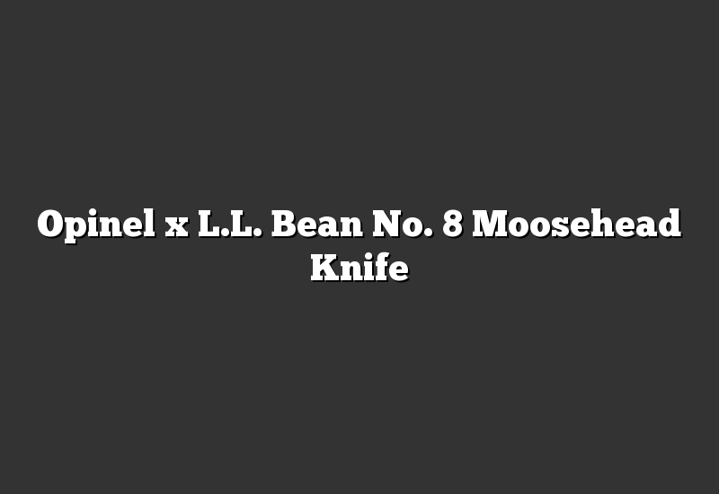 Opinel x L.L. Bean No. 8 Moosehead Knife
