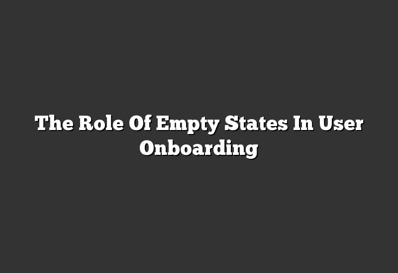 The Role Of Empty States In User Onboarding