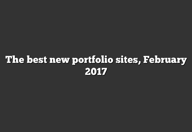 The best new portfolio sites, February 2017