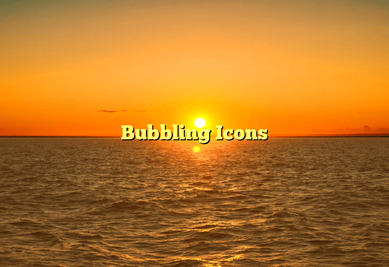 Bubbling Icons