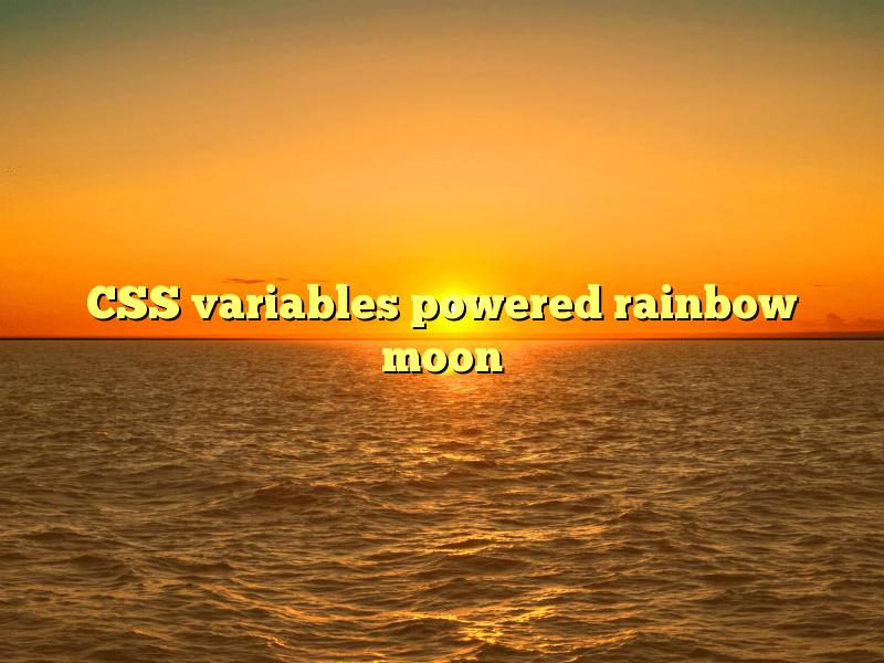 CSS variables powered rainbow moon