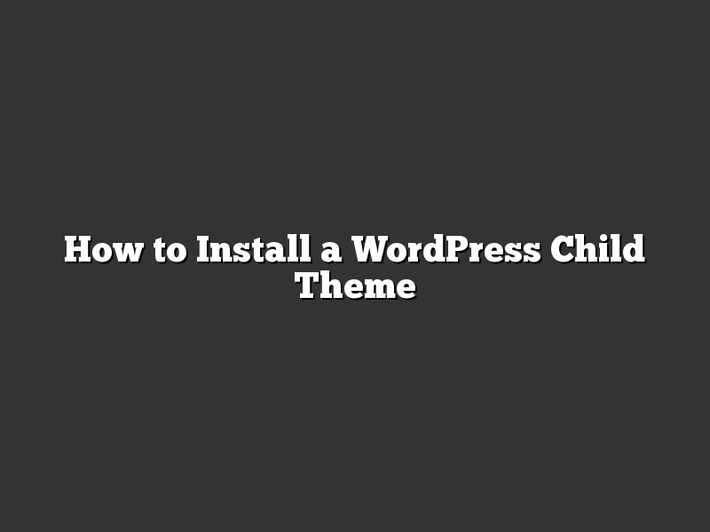How to Install a WordPress Child Theme