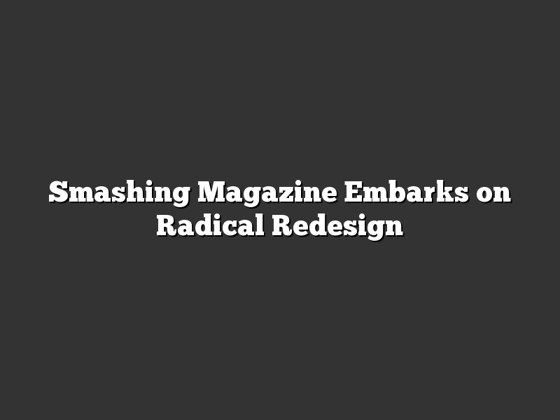 Smashing Magazine Embarks on Radical Redesign
