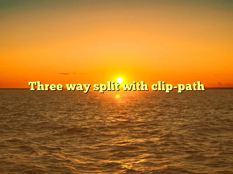 Three way split with clip-path