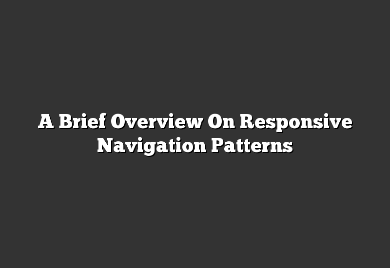 A Brief Overview On Responsive Navigation Patterns
