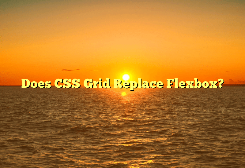 Does CSS Grid Replace Flexbox?