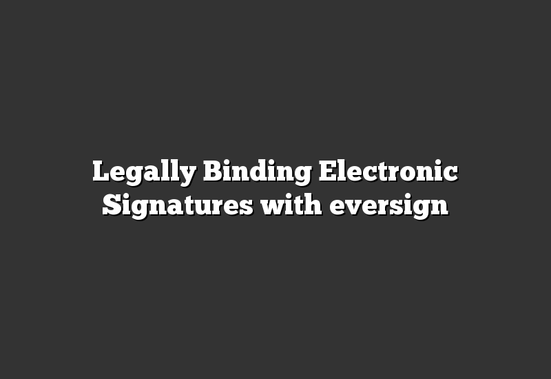 Legally Binding Electronic Signatures with eversign