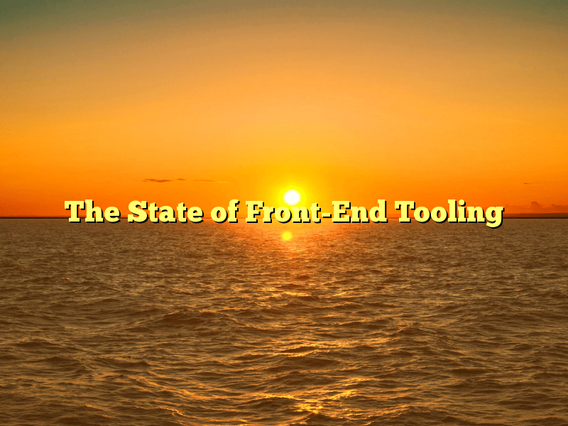 The State of Front-End Tooling