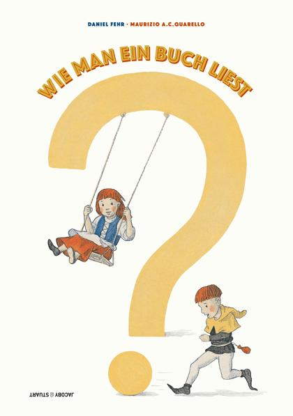 Wie man ein Buch liest von Daniel Fehr und Maurizio A. C. Quarello