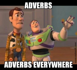 Buzz shows Woody that there are adverbs everywhere. Disappointed.