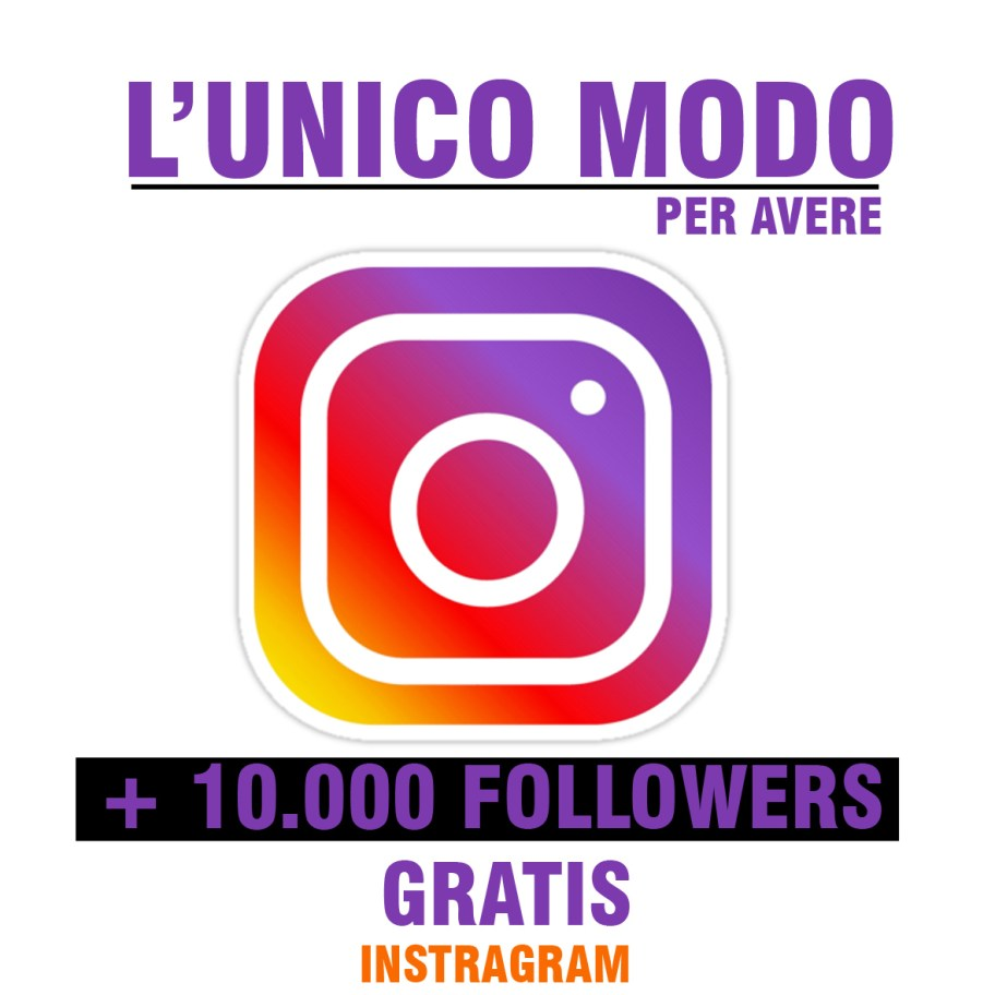 Unico Trucco Per Avere 10000 Followers Su Instagram Blog