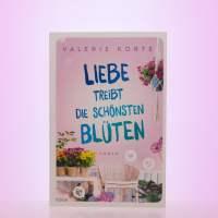 """[Rezension] Valerie Korte """"Liebe treibt die schönsten Blüten"""""""