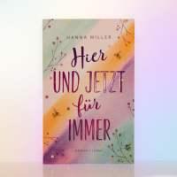 """[Rezension] Hanna Miller """"Hier und jetzt für immer"""""""