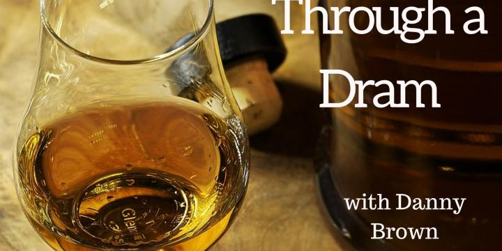Life Through a Dram podcast with Danny Brown