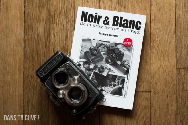 """""""Noir et Blanc : de la prise de vue au tirage"""" par P. Bachelier aux éditions Eyrolles"""