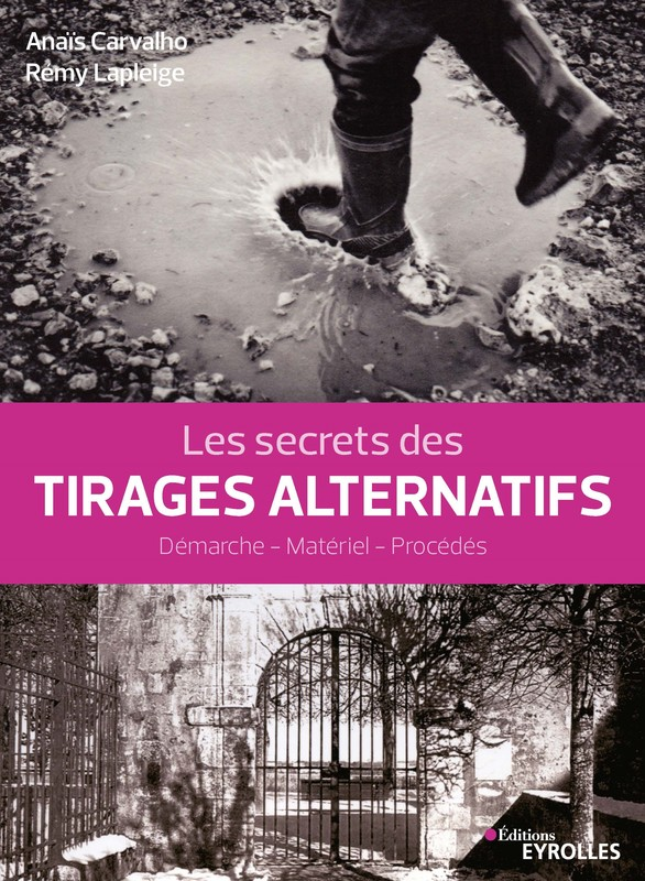 Livre Eyrolles - Les secrets des Tirages Alternatifs