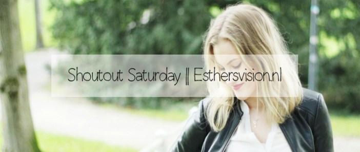 Shoutout Saturday || Esthersvision.nl