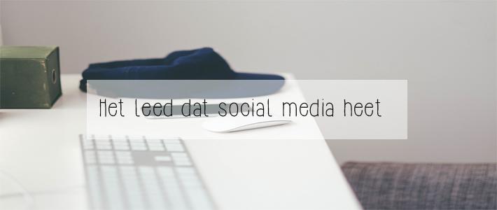 het leed dat social media heet