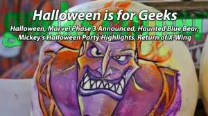 Halloween is for Geeks - Geeks Corner - Episode 404