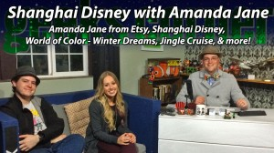 Shanghai Disney with Amanda Jane - Geeks Corner - Episode 407