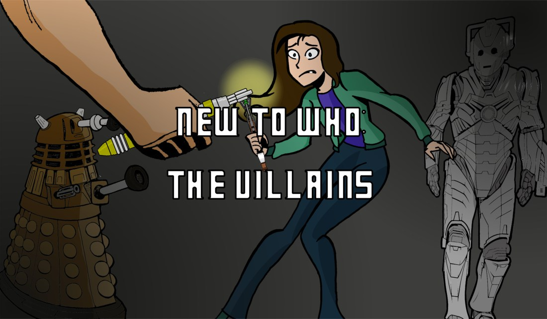 New to Who - The Villains
